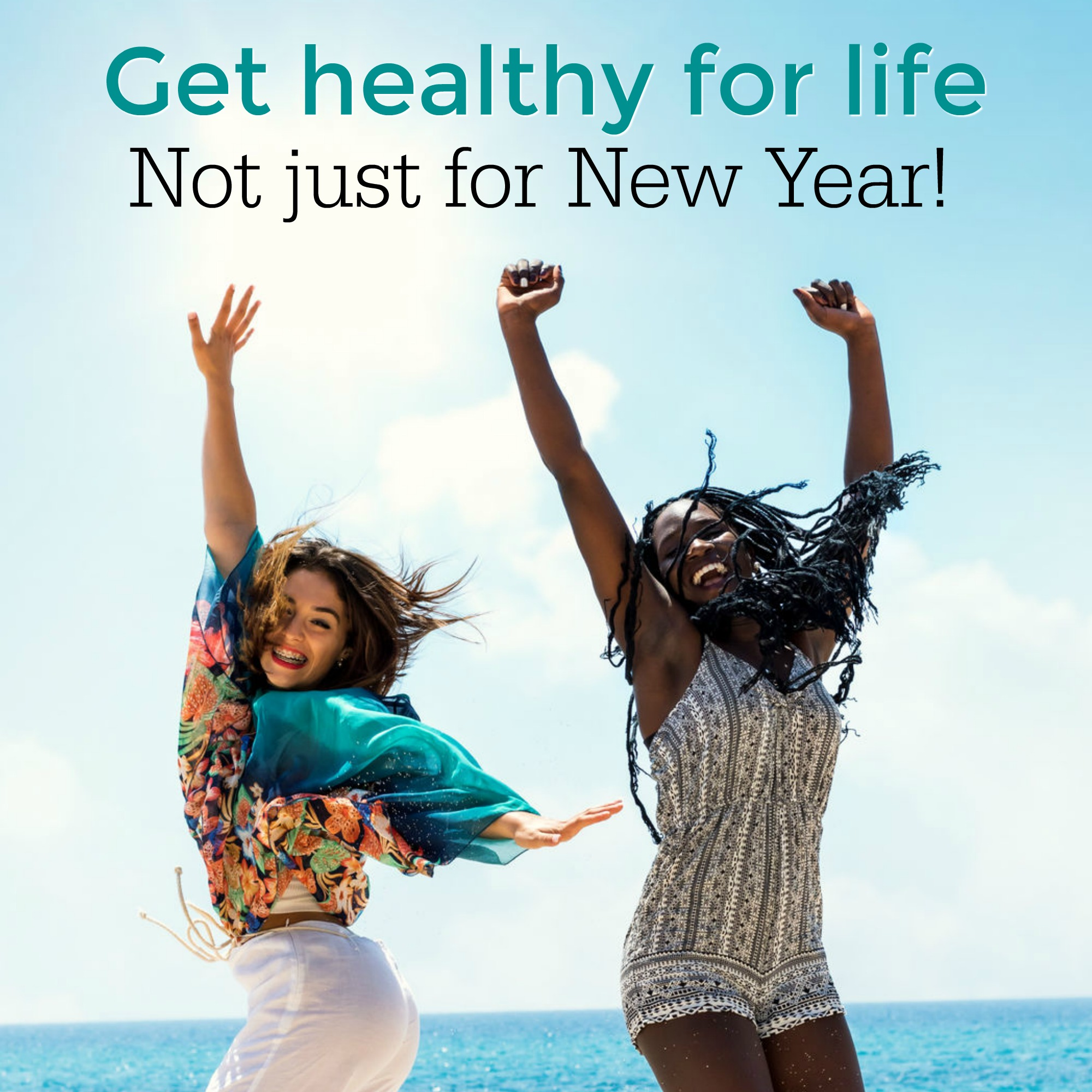 Let's make 2017 the year to be Healthy....All Year Long!